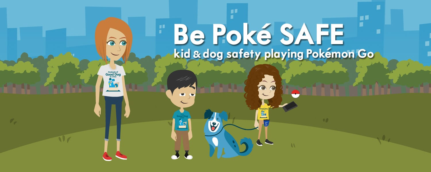 Pokemon Go Safety for Kids & Dogs