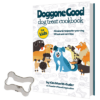 Doggone Good Dog Treat Cookbook