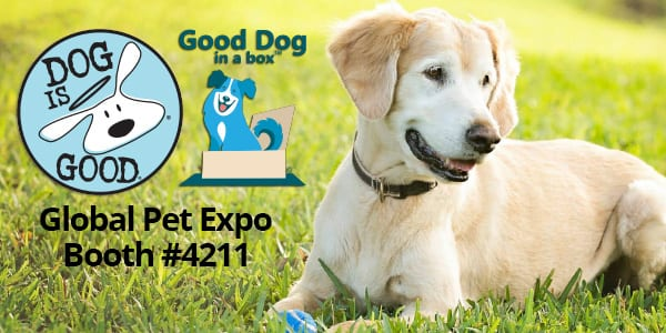 Dog Is Good & Good Dog in a Box at Global Pet Expo 2019